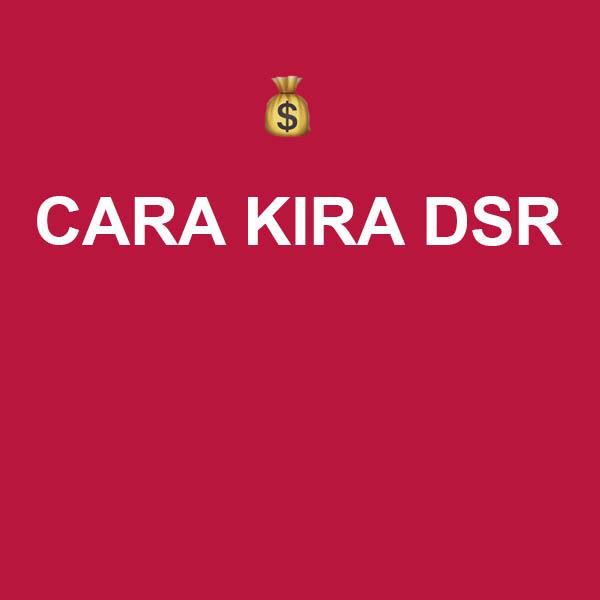 Cara Kira DSR